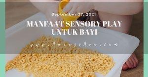 5 Manfaat Sensory Play Untuk Bayi yang Perlu Moms and Dad Tahu