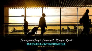 4 Transportasi Favorit Masa Kini Pilihan Masyarakat Indonesia