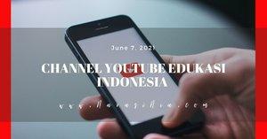 8 Channel Youtube Edukasi Indonesia Ini Bermanfaat Untuk Menambah Wawasan