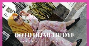 Tutorial OOTD Hijab Tie Dye Ala-ala Selebgram Masa Kini