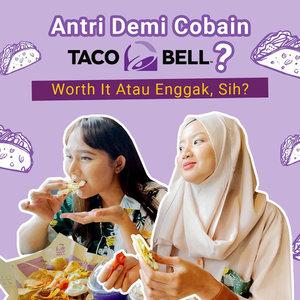 Belum Cobain Taco Bell Indonesia? Intip Dulu Review Berikut