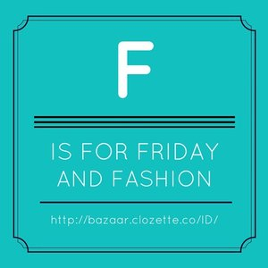 Thank God it's Friday, but don't forget to be fabulous! Shop the fabulous fashion item at #ClozetteBazaar :) --> bit.ly/bazaar_clothing  #ClozetteID #fashionfriday #fashionquotes #onlineshop #onlineshopjkt