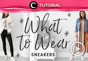 Steal the style! How to mix and match sneakers with your wardrobe: http://bit.ly/2EHUter . Video ini di-share kembali oleh Clozetter @Kamiliasari. Cek juga video lainnya di Tutorial Section.