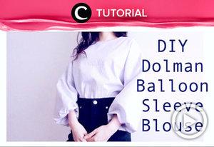 DIY Dolman / Balloon Sleeve Blouse. Cek tutorialnya, di sini http://bit.ly/2zZiWcE. Video ini di-share kembali oleh Clozetter: @salsawibowo. Cek Tutorial Updates lainnya pada Tutorial Section.