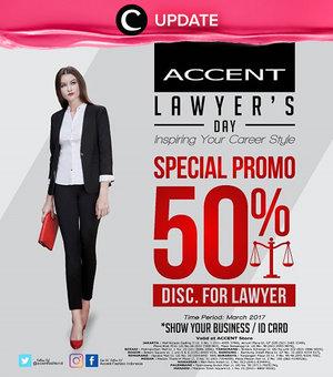 Calling all lawyers! Memperingati hari pengacara, Accent punya diskon 50%, khusus untuk lawyer selama bulan Maret 2017. Jangan lewatkan info seputar acara dan promo dari brand/store lainnya di Updates section.