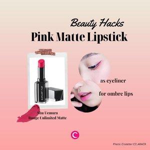 Enggak semua orang cukup pede menggunakan lipstick berwarna pink cerah untuk sehari-hari. Supaya lebih wearable, lipstick pink cerah juga bisa digunakan sebagai eyeliner tipis atau digunakan dengan cara ombre, lho. Namun pastikan lipstick yang digunakan mempunyai tekstur creamy dengan hasil akhir matte supaya lebih tahan lama dan enggak mudah smudge. Salah satu rekomendasi dari Clozette adalah @shuuemura Rouge Unlimited Matte shade pk354..#ClozetteID #ClozetteIDCoolJapan #ClozetteXCoolJapan #ShuUemura #JapaneseLipstick #MatteLipstick #PinkLipstick #BeautyHacks #Hacks