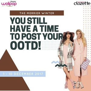 """[CONTEST] The clock is ticking but you still have time to join """"The Merrier Winter OOTD Challenge"""" collaboration with @Wolipop!  The Prize: Shopping voucher worth Rp500k for 3 winners & get included on our Photo Voting Contest to win another cash prizes total Rp2.250k for 3 winners!  What you need to do: 1. Follow @wolipop & @ClozetteID Instagram account. 2. Upload your best winter themed OOTD on Instagram. 3. Mention & tag @wolipop & @ClozetteID. Don't forget to put hashtag #ClozetteID & #wolipopXclozetteid on caption.  Period: December 1st-10th 2017  Wish you a good luck!"""