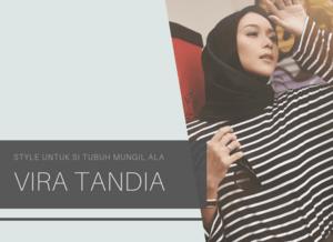 Style untuk Si Tubuh Mungil ala Vira Tandia