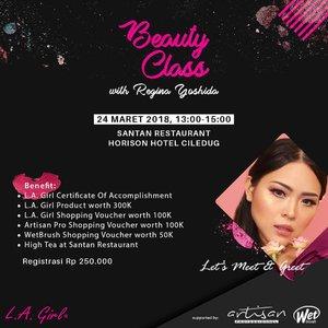 Let's Join my Beauty Class with @lagirlindonesia !! 24 Maret 2018 at Horison Hotel - Jakarta. . Yukk udah pada daftar belum?? Langsung aja RSVP ke mba Novita 0895330512272  See you guys!!! Lav lavv 💟💟💟. . . #beautyclass #makeupclass #lagirlid #lagirlindonesia #mua #mue #indobeautygram #beautybloggerindonesia #makeupwithregina #bloggermafia #clozetteid #makeupartist #muajakarta