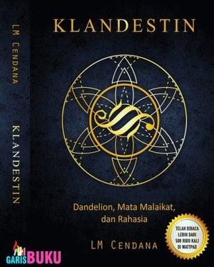 Klandestin Dandelion Mata Malaikat Dan Rahasia Buku Trilogi Klandestin Oleh LM Cendana  :  http://garisbuku.com/shop/klandestin-dandelion-mata-malaikat-dan-rahasia/