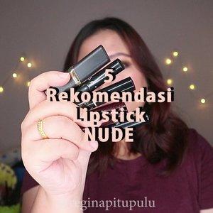 🌞 5 REKOMENDASI LIPSTICK NUDE 🌞..Ini biasanga lipstick nude yang aku pakai dan akh suka!Aku biasanya lebih suka nude yg ada hint orangenya dan ini dia! �.Produknya apa aja sudah aku cantumkan detailnya di video ya 😊...#reginapittutorial#reginapitcom #bvlogger #bvloggerid #indobeautygram #Clozetteid  #indonesiababe  #sbybeautyblogger  #beautiesquad #IVGBeauty #indovidgram #indovlogger #setterspace #kbbvfeatured #beautybloggerindonesia