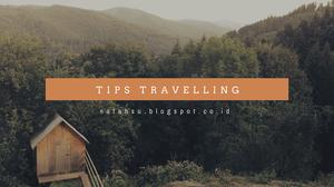 Sprinkle of Rain: [TIPS] Travelling yang Bikin #HappyEveryday