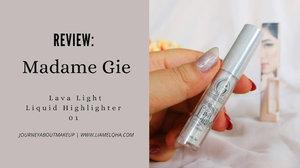 Journey About Makeup: Madame Gie Fabulous Lava Light Liquid Highlighter - 01