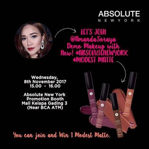 """Don't missed @AbsoluteNewYork_ID Beauty Demo with #NEW @ModestMatte Lip colors this Wednesday with ME!!!.At Mall Kelapa Gading 3 connecting. Wednesday, 8th November 2017.Gimana caranya? Kamu cukup repost foto ini dan tulis alasan di caption nya kaya gini """"I Should attend this makeup demo because…."""" with #AbsolutelyFabLip #AmandaSorayaANY hashtag, and tag 3 of your friends.I will pick 20 lucky winners to attend this event with me 🤗.The winner will be announced on Nov 7th, 2017 and you will get goodies from Absolute New York!.AYO AYO IKUTAN ❤️.#AbsoluteNewYorkID AbsolutelyFabLips #Giveaway #GiveawayIndonesia #MakeupUnited #clozetteid"""