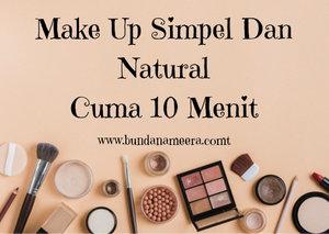 Make Up Simpel Dan Natural Cuman 10 Menit