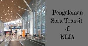 5 Kegiatan Yang Dilakukan Saat Transit di Bandara Kuala Lumpur International Airport