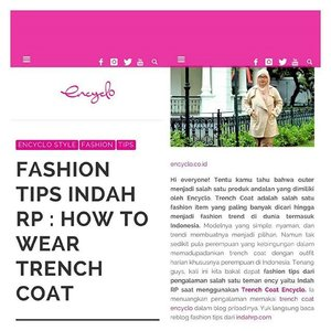Featured on @encycloid official blog! http://encyclo.co.id/blog/fashion-tips-indah-rp-how-to-wear-trench-coat/ ----- Thank you, Encyclo 😊 #IndahRPblog #indahrpdotcom #ClozetteID