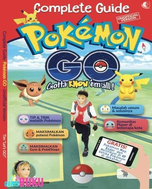 Complete Guide Pokemon Go Unofficial Version Buku Panduan Lengkap Pokemon Go  http://garisbuku.com/shop/complete-guide-pokemon-go-unofficial-version/