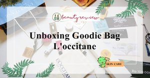 [BEAUTY REVIEW] SHARING ABOUT L'OCCITANE & UNBOXING GOODIE BAG L'OCCINTANE