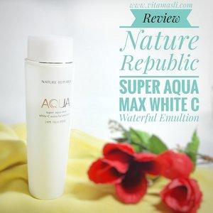 Vita Masli's Blog : Review Skincare : Nature Republic Super Aqua Max White C Waterful Emulsion