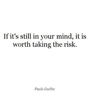If it's still in your mind, it is worth taking the risk#qotd #motivation #lifehacks #clozetteid