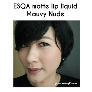 Esqa cosmetics matte lip liquid Mauvy Nude from @esqacosmetics #selfpotrait #myselfandi #narcism #lipspotrait #esqaddicted #esqacosmetics #esqamattelipliquid #mauvynude #lipsticksaddict #lipsticksjunkie #makeupaddict #makeupjunkie #clozettedaily #clozetteid #beauty #makeup #fotd #lotd #fdbeauty #femaledaily