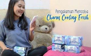 Charm Cooling Fresh, Pembalut Anti Pengap Rasa Semriwing~ - Lia Harahap