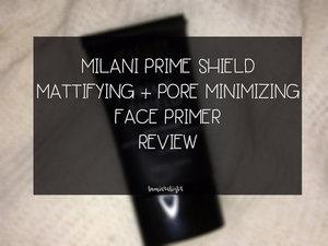 Beauty Blog by Rizkika Widianti: [REVIEW] Milani Prime Shield Mattifying + Pore Minimizing Face Primer