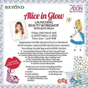 "Ladies... I'm pretty sure you've been waiting for quite some time for this. Finally @beyondind is going to launch the Limited Edition of Beyond X Alice. And to celebrate this auspicious event, I'm going to have a beauty workshop with #BeyondID ☺️ You can join #Beyond Beauty Workshop ""Alice in Glow Launching Beauty Workshop with me : Friday, 25th March 2016 1-3 PM at AEON Mall BSD City, 2nd floor, AEON Hall  Only for Rp 200.000,- (True Eco Club Member and AEON Member) and Rp 250.000,- (Non-Member), you will get : 1. A Goodie Bag worth Rp 726.000,- inclusive of Limited Edition Beyond Alice in Glow Lip along with Cheek and AEON shopping vouchers  2. A chance to win a set of Beyond products: Deep Moisture Gift set, Voluming Hair Care and Eco Styler.  Seriously girls, you don't want to miss this cute collection of #BeyondXAlice 😍 . . #beauty #makeup #makeupclass #makeupclassjakarta #beautyworkshop #beautyblogger #indonesianbeautyblogger #beautybloggerindonesia #beyondcosmetics #beyondxalice #beyondxaliceinwonderland #alice #aliceinwonderland #clozetteid"