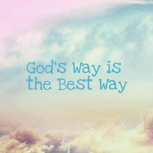 God's Way is the Best Way.Enjoy the process, Give Thanks for the result!#clozetteID #quote