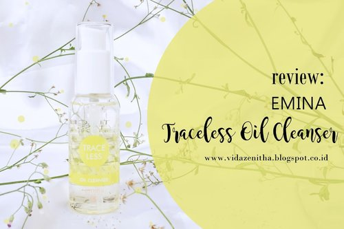 VIDA ZENITHA: REVIEW EMINA TRACELESS OIL CLEANSER