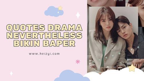 12 Inspiring Quotes Drama Korea Nevertheless yang Bikin Baper