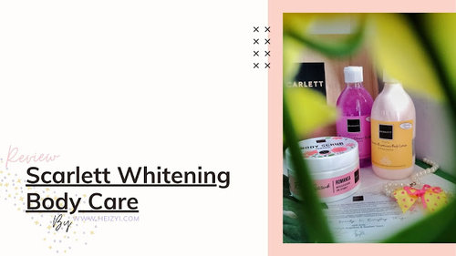 Review Jujur Scarlett Whitening Body Care - Putih Instant Tetap Aman