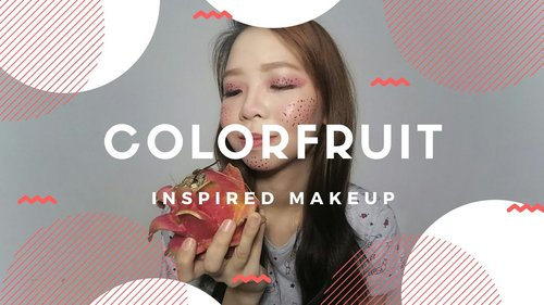 TUTORIAL | COLORFRUIT INSPIRED MAKEUP | Makeup Buah-Buahan - YouTube