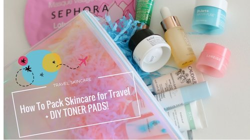 ✈ How To Pack Skincare For Travel (plus DIY Toner Pads hack!) ✈ - YouTube