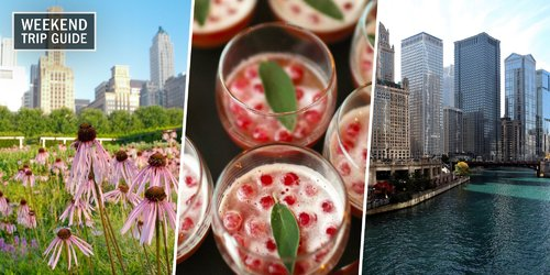 Weekend Travel Guide: Where to Stay, Eat, and Drink in Chicago