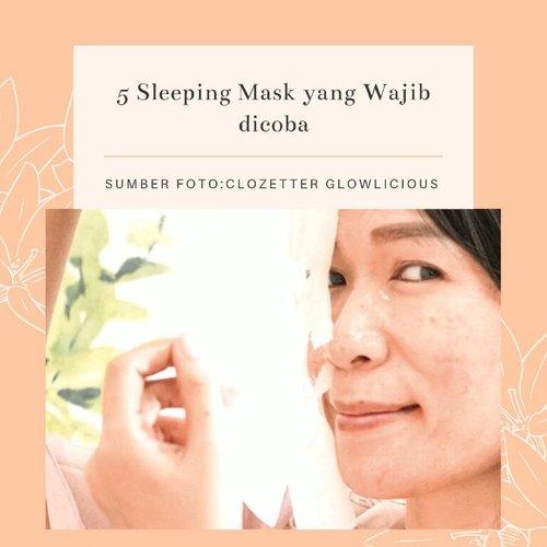 Butuh produk yang membuat wajah ekstra lembap dan glowing dalam satu malam? Sleeping mask kuncinya! Clozette sudah rangkum 5 sleeping mask populer yang bisa kamu coba di video berikut..📷 @glowrecipe @glamglowindonesia @freshbeauty @laneigeid @clinelleid #ClozetteID #ClozetteIDVideo