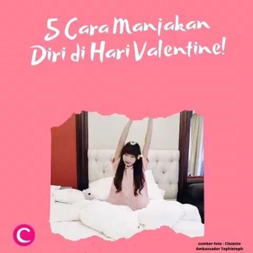 Happy Valentine's Day, Clozetters!.Jika biasanya kamu memberikan sesuatu yang spesial pada orang-orang terdekat yang kamu cintai, cobalah pada Hari Kasih Sayang tahun ini kamu lakukan apapun yang kamu suka dan kamu inginkan.Berikut Clozette rangkum kegiatan seru yang dapat kamu lakukan untuk me time di Hari Valentine♥️♥️ #ClozetteID #ClozetteIDVideo