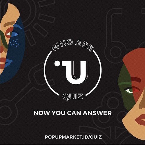 """""""U are not what you are, U are why you do it."""" Pop Up Market 2019: U proudly presents, #WhoAreUQuiz: a quiz to knowyour temperament and get a better understanding of who you are.In the results, U will get your temperaments pie chart, traits, life mottos,suitable career paths, we even suggested local brands to check out anda curated playlist all based on your temperament!So now we are as curious as you, who are U?Take the #WhoAreUQuiz now in popupmarket.id/quiz.#ClozetteID"""