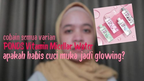 PONDS VITAMIN MICELLAR WATER YANG BIKIN GLOWING TANPA MAKEUP - YouTube