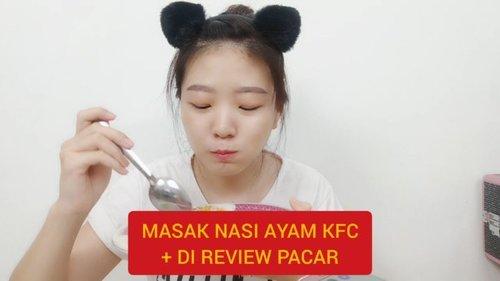 MASAKIN PACAR SEKALIAN DI REVIEW 😝  #dirumahaja.Menu Ayam KFC ini lagi Viral banget dah.. Aku sampe kepo gimana rasa nya, jadi aku bikin aja sekalian kirim dinner buat doi 😄.Vlog nya udah UP di youtube ya! Link on bio ❤...#luellaartistry #ClozetteID #tiktokindonesia #nasiayamkfc #menusahur #tutorialmasak
