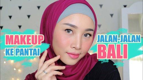 MAKE UP JALAN JALAN KE PANTAI / BALI | UNTUK DAERAH TROPIS ATAU PANAS - YouTube