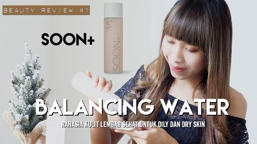 BEAUTY REVIEW #1 - SOON+ BALANCING WATER - YouTube