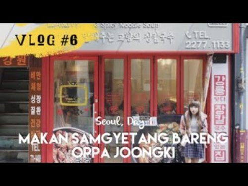 "<div class=""photoCaption"">VLOG  <a class=""pink-url"" target=""_blank"" href=""http://m.id.clozette.co/search/query?term=6&siteseach=Submit"">#6</a> - SEOUL DAY 1 : Makan Samgyetang bareng Oppa ~ - YouTube</div>"