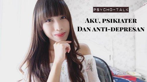 PSYCHOTALK #09 - Cerita antara AKU, PSIKIATER dan ANTI DEPRESAN - YouTube