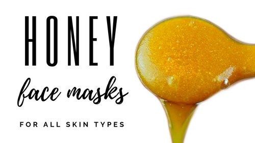4 HONEY FACE MASK RECIPES FOR CLEAR HEALTHY SKIN - YouTube