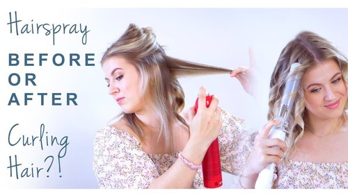 Hairspray BEFORE or AFTER Curling Hair?! - YouTube