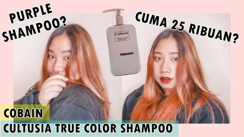 Purple Shampoo Murah dari Cultusia | Review Cultusia With Keratin True Color Shampoo - YouTube