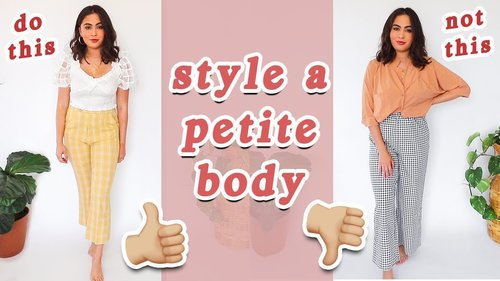 15 PETITE STYLING TIPS // How to Style a Petite Body Type ♡ - YouTube