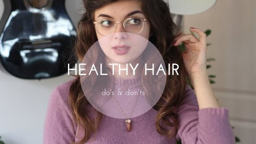 Do's & Don'ts For Healthy Hair - YouTube